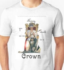 Honey, you should see me in a crown..[1] Unisex T-Shirt