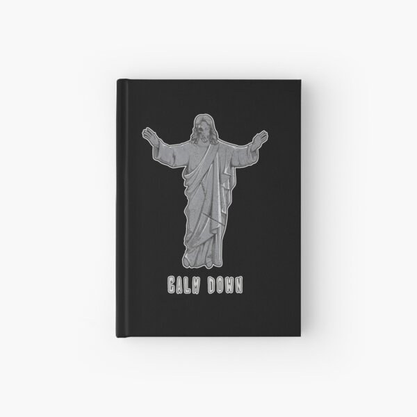 Jesus Calm Down Keep Calm Offensive Religious Quote Hardcover Journal