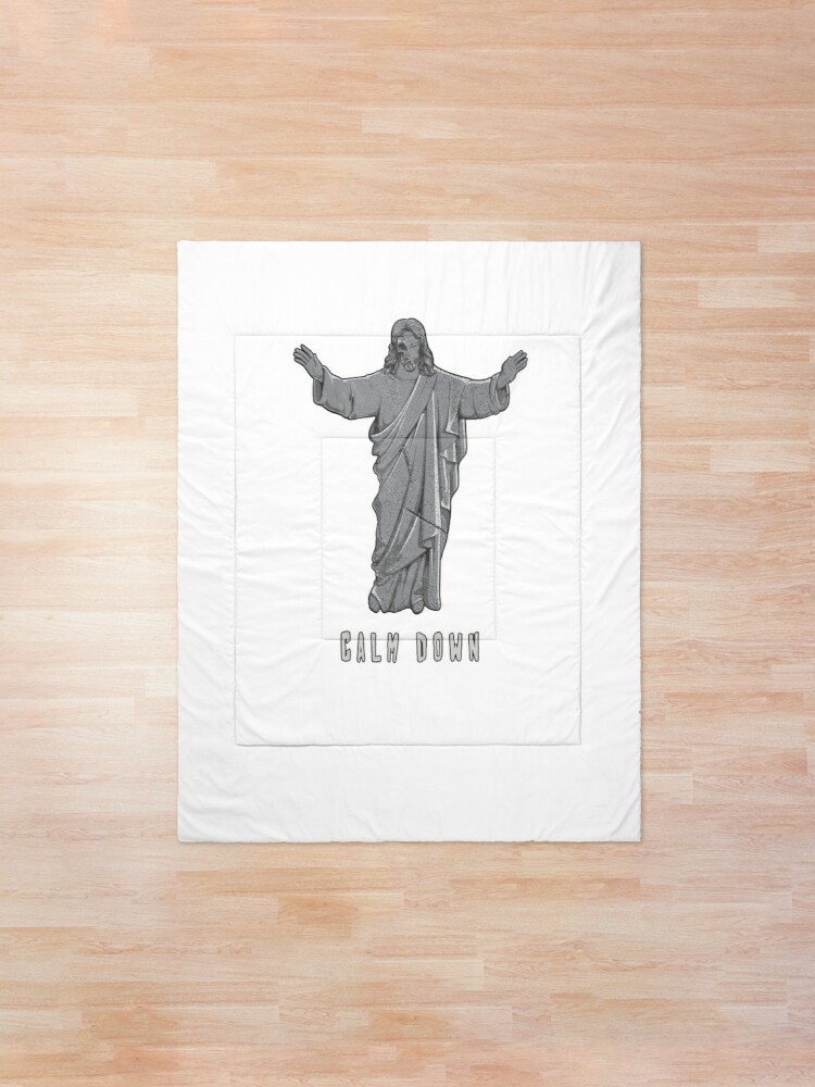 Alternate view of Jesus Calm Down Keep Calm Offensive Religious Quote Comforter