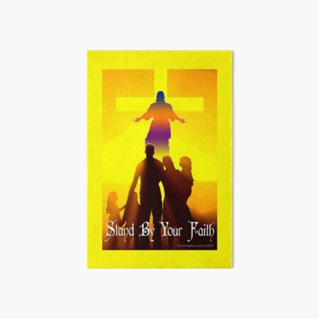 Stand By Your Faith Art Board Print