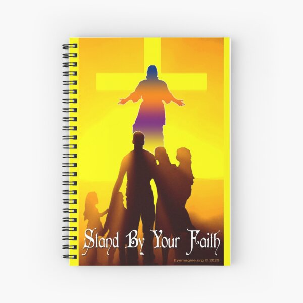 Stand By Your Faith Spiral Notebook