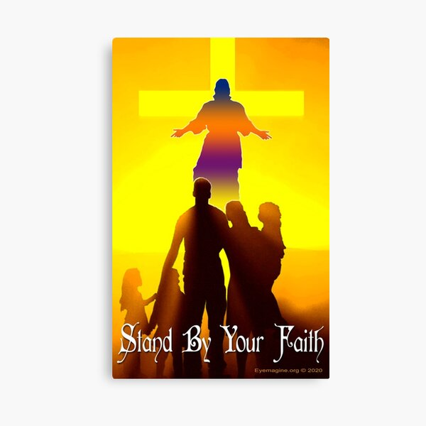 Stand By Your Faith Canvas Print
