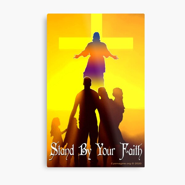 Stand By Your Faith Metal Print