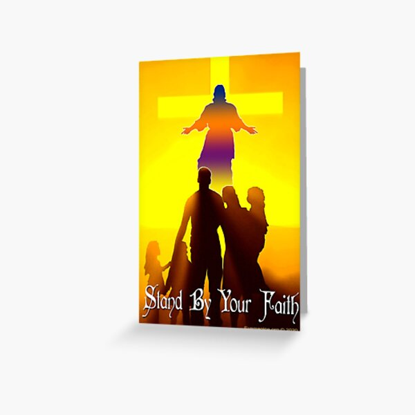 Stand By Your Faith Greeting Card