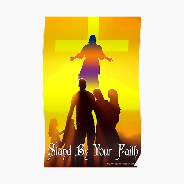 Stand By Your Faith Poster