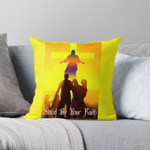 Stand By Your Faith Throw Pillow