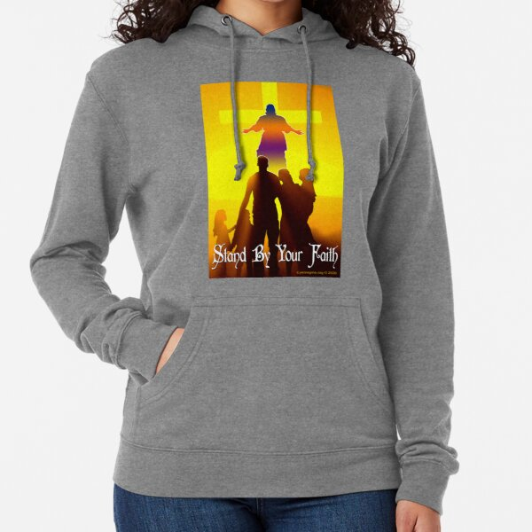 Stand By Your Faith Lightweight Hoodie