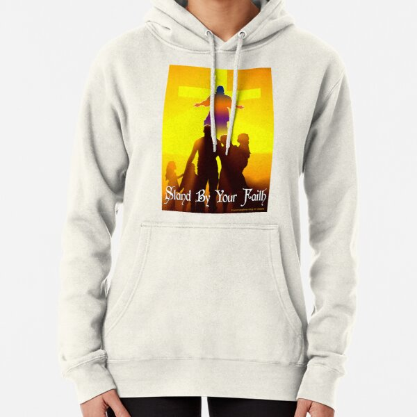 Stand By Your Faith Pullover Hoodie