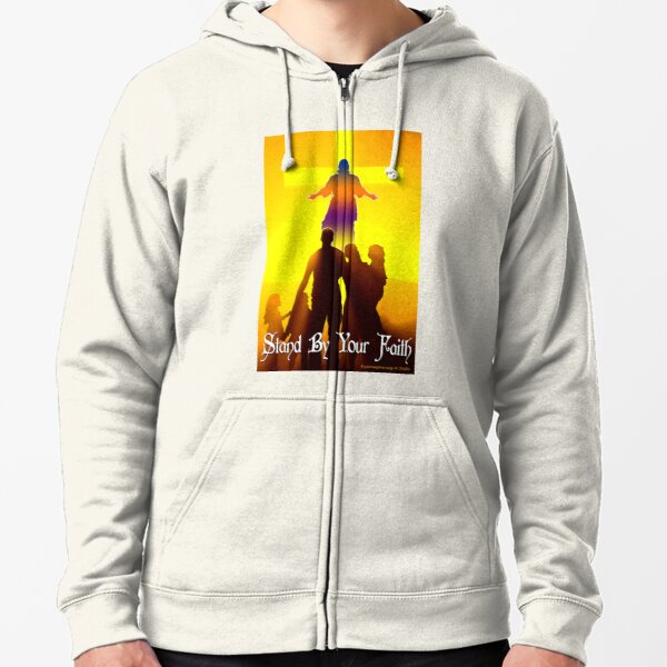 Stand By Your Faith Zipped Hoodie