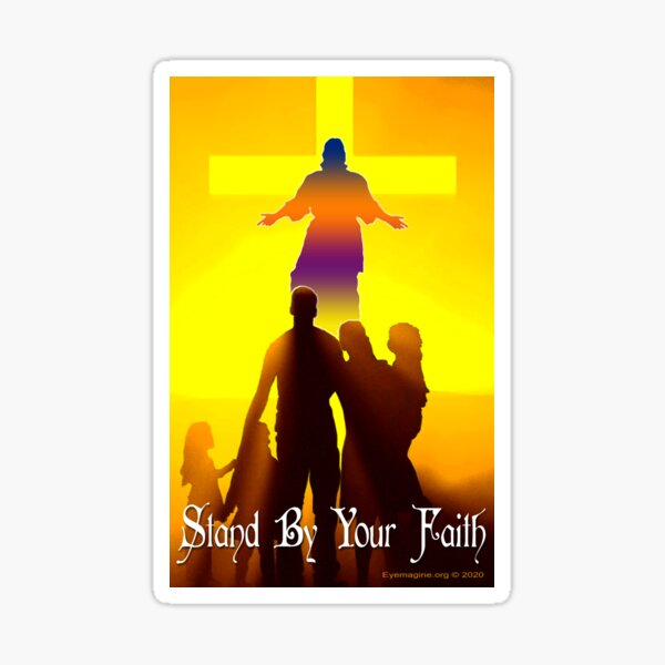 Stand By Your Faith Sticker