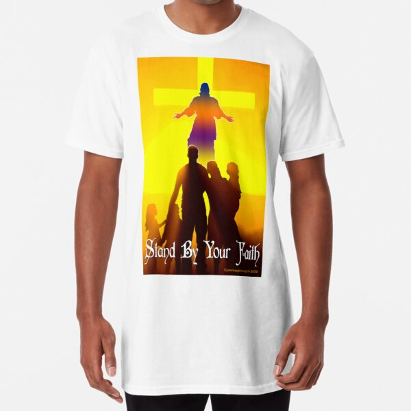 Stand By Your Faith Long T-Shirt