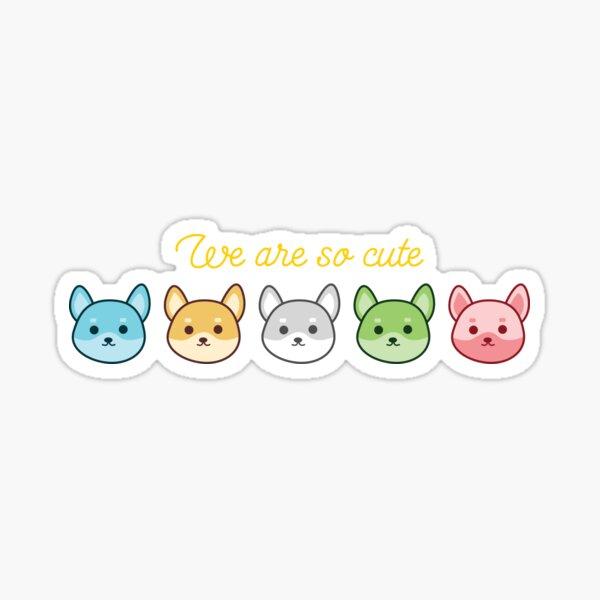 We are so cute Sticker