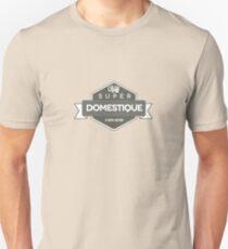 Super Domestique Unisex T-Shirt