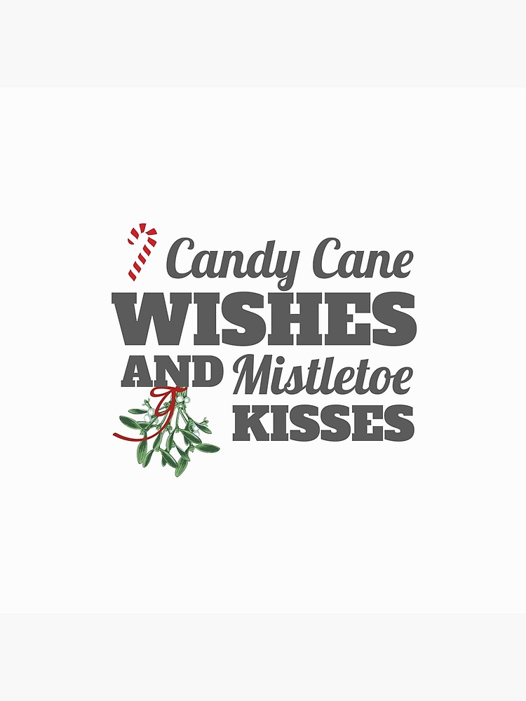 Candy Cane Wishes And Mistletoe Kisses Christmas Gift Tote Bag By Tispy Redbubble