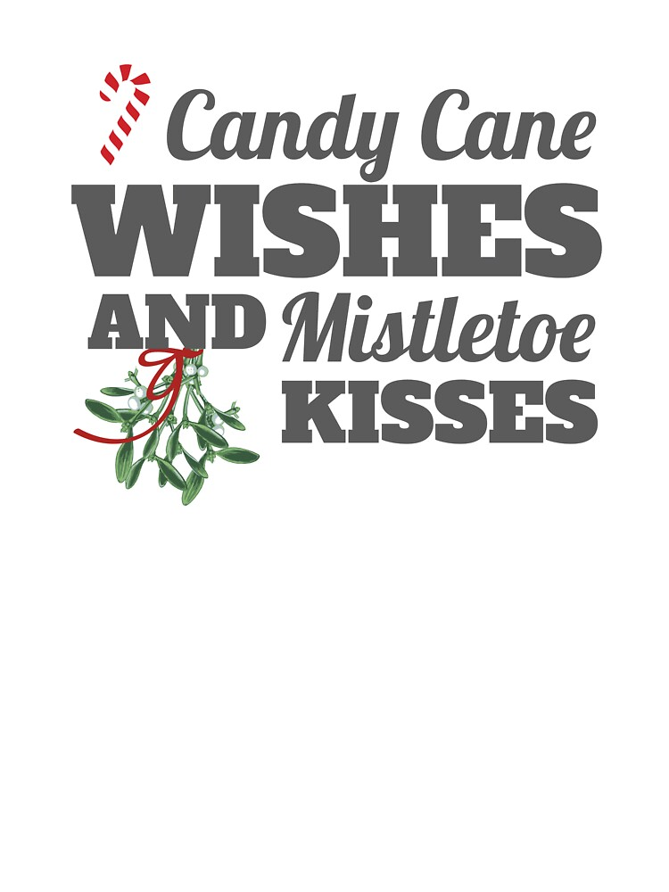 Candy Cane Wishes And Mistletoe Kisses Christmas Gift Baby One Piece By Tispy Redbubble