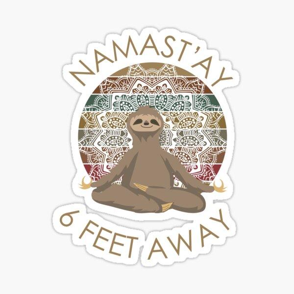 Namaste 6 feet away - Sloth Sticker