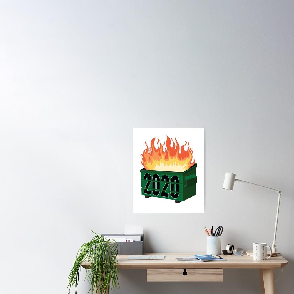 2020 Dumpster Fire 2020 Meme  Poster