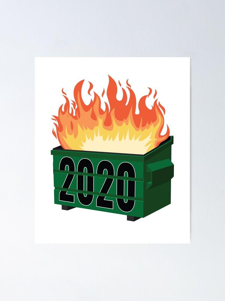 Alternate view of 2020 Dumpster Fire 2020 Meme  Poster
