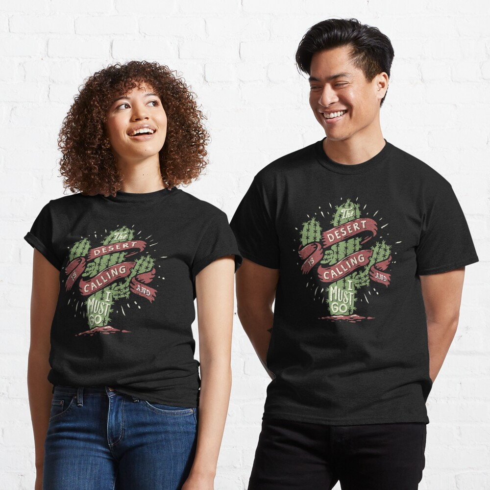 The Desert Is Calling I Must Go Vintage Cactus Graphic Gift Classic T-Shirt