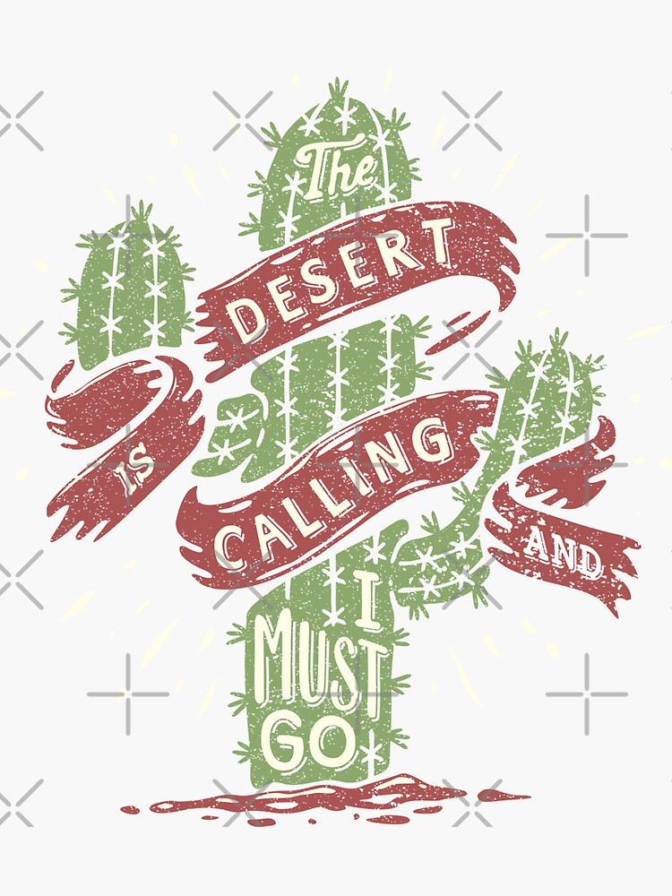 The Desert Is Calling I Must Go Vintage Cactus Graphic Gift by thespottydogg