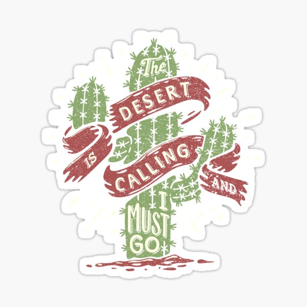 The Desert Is Calling I Must Go Vintage Cactus Graphic Gift Sticker