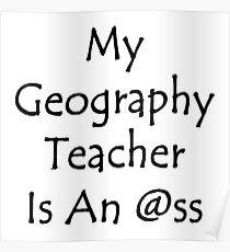 My Geography Teacher Is An Ass  Poster