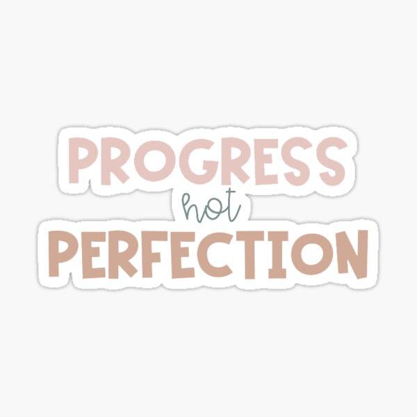 PROGRESS NOT PERFECTION Sticker