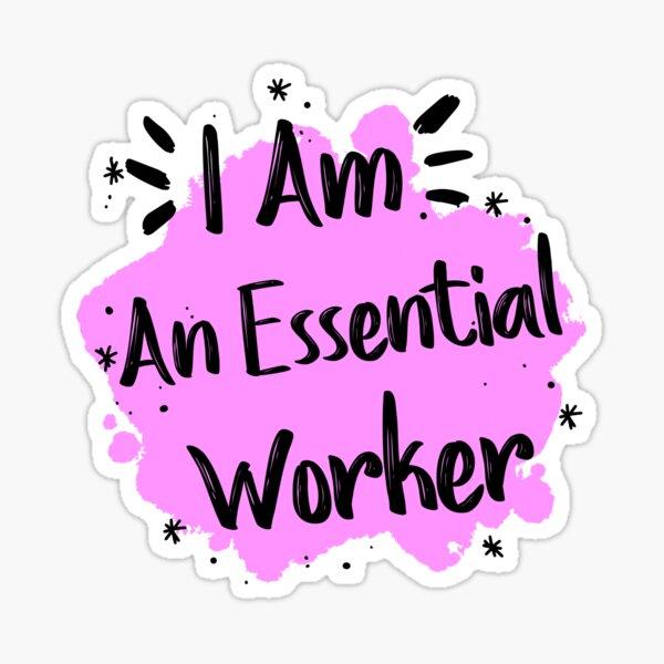 Esssential worker Sticker
