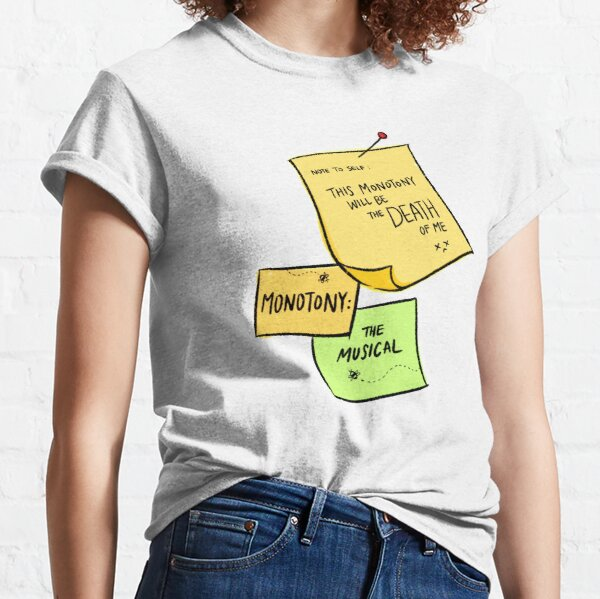 This Monotony Will Be The Death Of Me Sticky Note Art Classic T-Shirt
