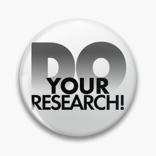 Do Your Research! Pin