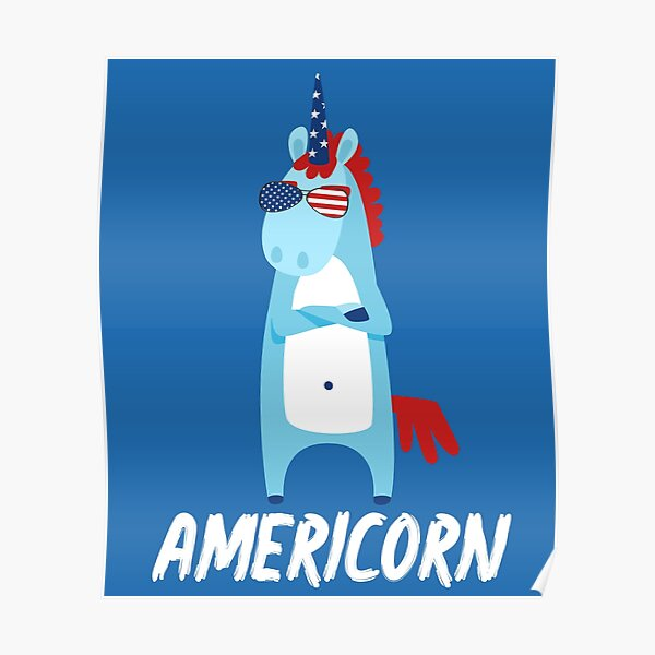 Americorn Cool Unicorn In Sunglasses American Flag Design 4th July National Holiday Proud Gift Graphic  Poster