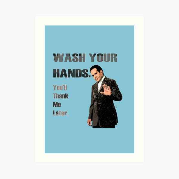 Wash Your Hands_You'll Thank me Later_Andrian Monk. Art Print