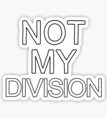 Not My Division (Black) Sticker