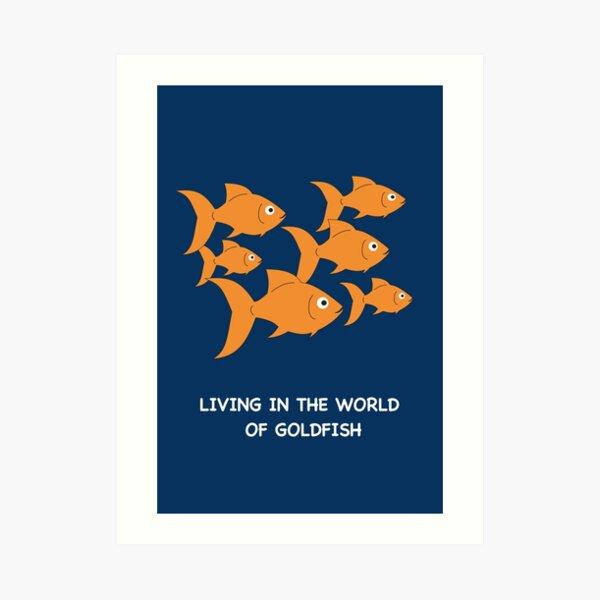 Living in the World of Goldfish Art Print