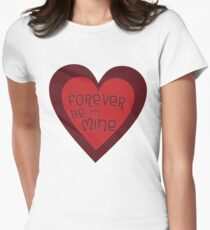 Forever Be Mine T-Shirt