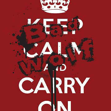 Keep Calm and Carry On - Bad Wolf by JazzK