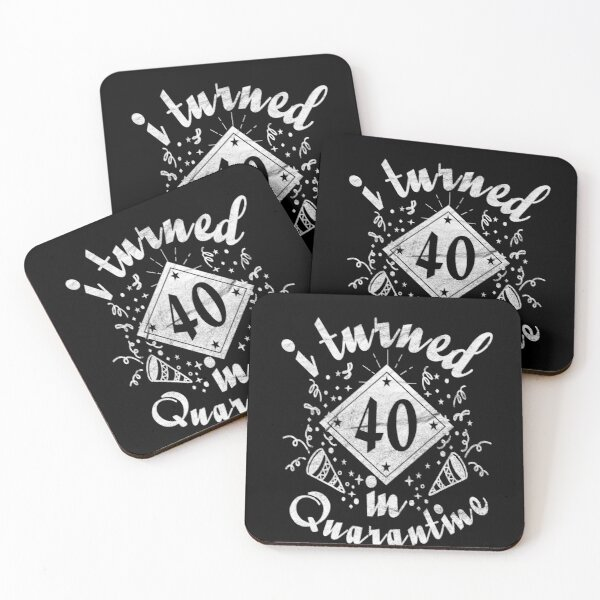i turned 40th In quarantine for funny birthday idea retro Coasters (Set of 4)