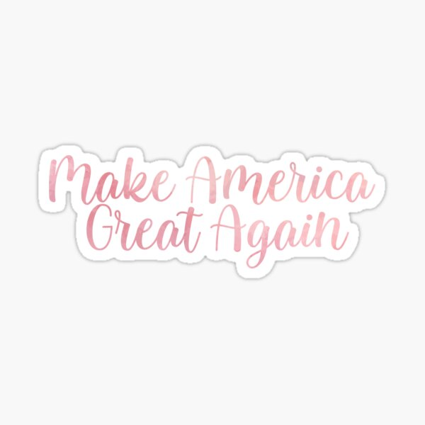Make America Great Again Pink Watercolor | Trump Pence 2020 Sticker