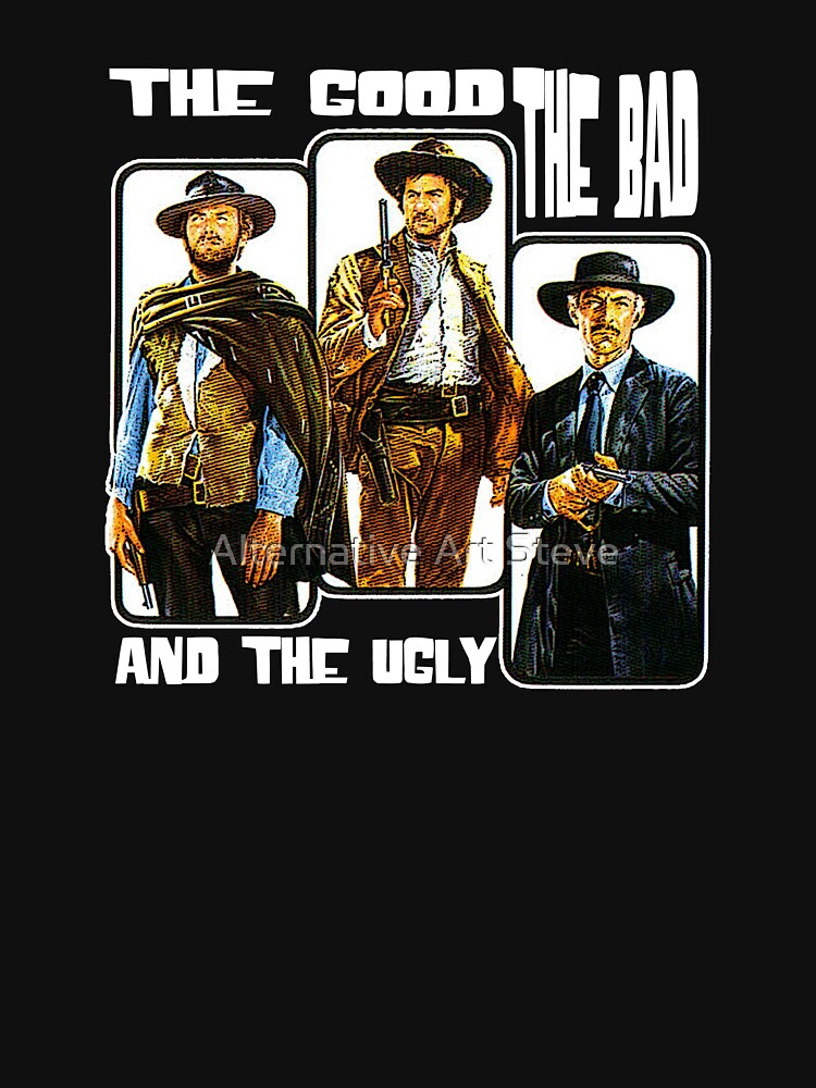 The Good, The Bad, and The Ugly | Unisex T-Shirt
