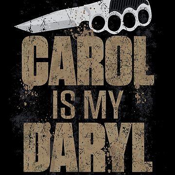 Carol Is My Daryl by Grady
