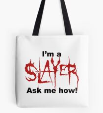 I'm a SLAYER... | BtVS Tote Bag