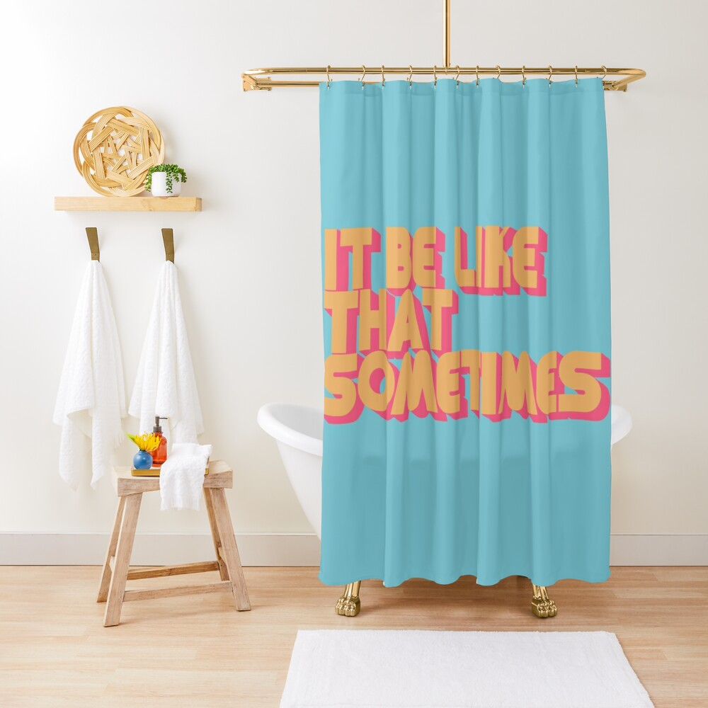 It Be Like That Sometimes - Retro Blue Shower Curtain