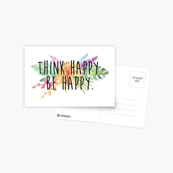 Think Happy. Be Happy.  Postcard
