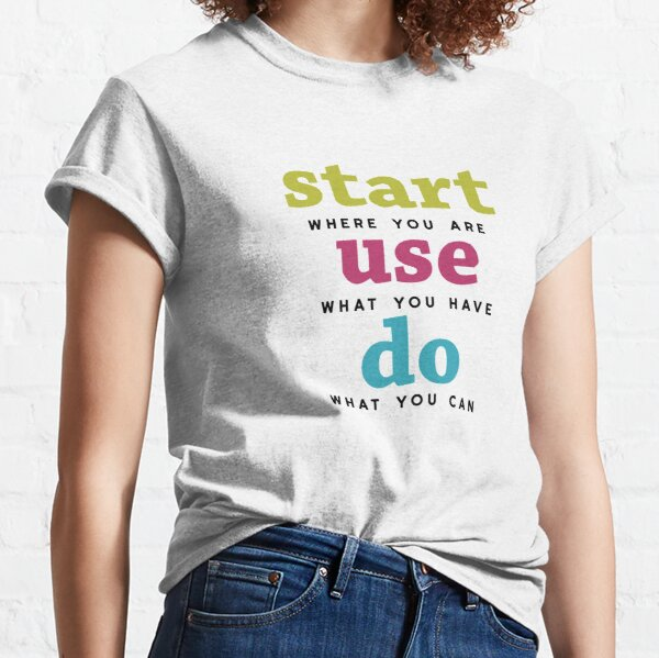 Start, Use and Do Classic T-Shirt