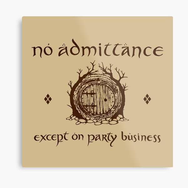 No Admittance Except On Party Business Metal Prints ...