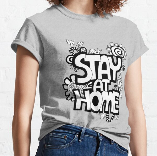 Stay at Home Classic T-Shirt