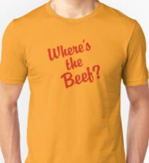 Where's The Beef? Unisex T-Shirt
