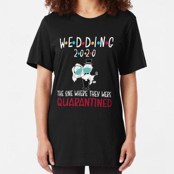 Wedding 2020 Quarantined , Funny couple celebration wedding 2020 Slim Fit T-Shirt