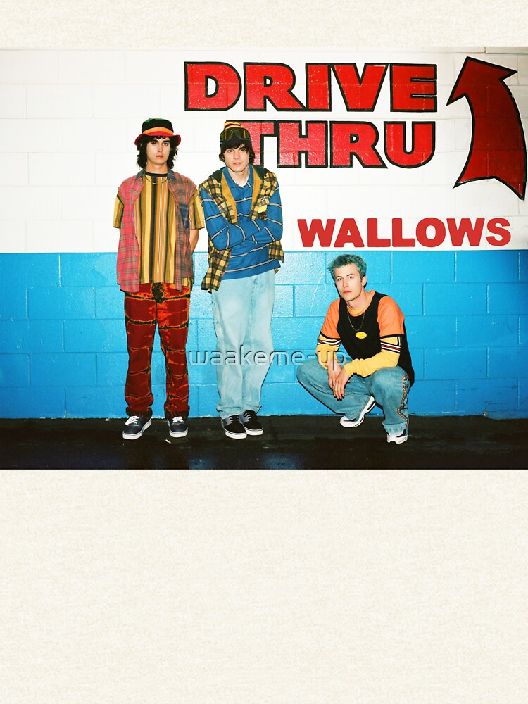 wallows drive thru by waakeme-up