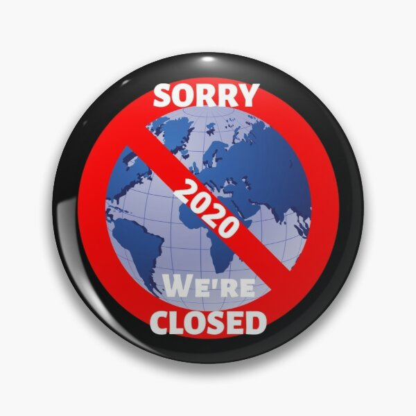 2020 Sorry We're Closed Pin